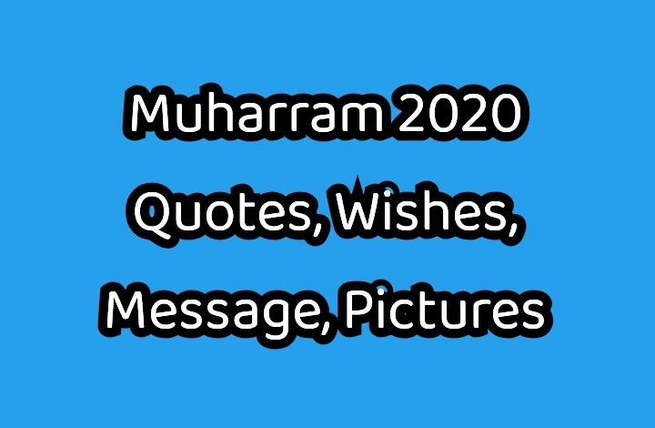 Muharram Greetings 2020 - Quotes, Wishes, Message, Pictures, Status for Facebook & WhatsApp