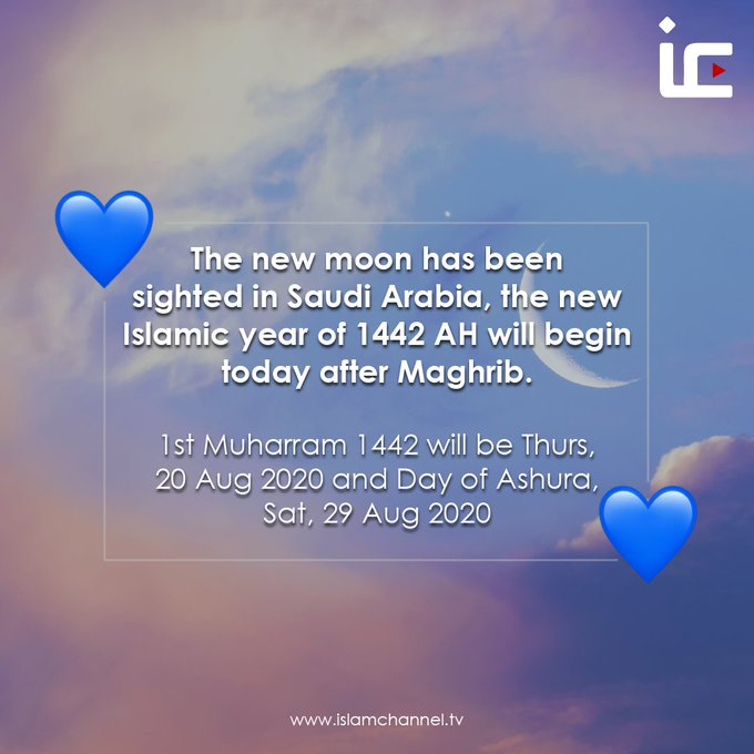 The new moon has been sighted in Saudi Arabia, the new Islamic year of 1442 AH will begin today after Maghrib.  1st Muharram 1442 will be Thurs, 20 Aug 2020 and Day of Ashura, Sat, 29 Aug 2020