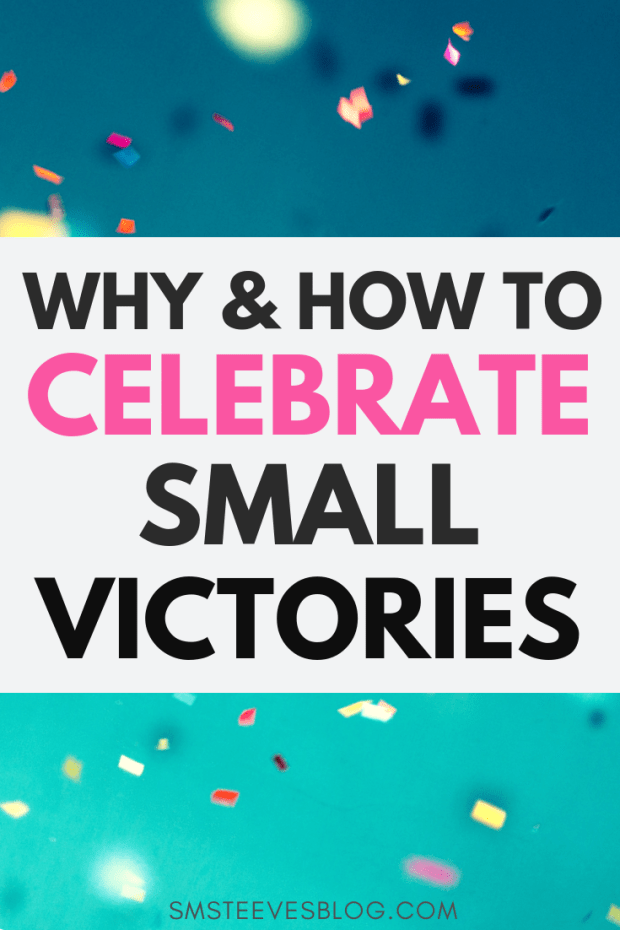 Tips on how to reduce negativity and increase positivity and happiness by focusing on the small victories. How celebrating the little things can lead to BIGGER things in your personal and professional life! #goals #motivation #success