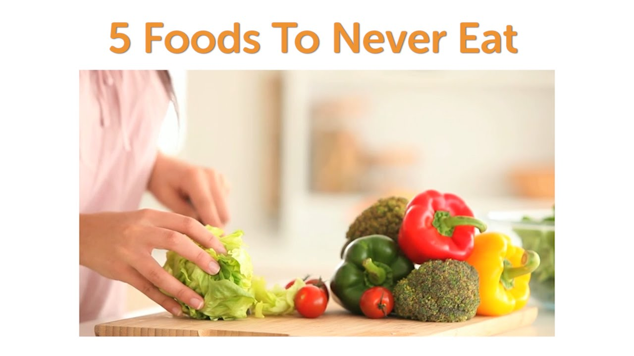 What Are The Five Health Foods You Should Never Eat