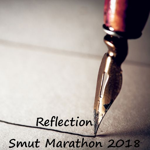 Reflection on the Smut Marathon 2018