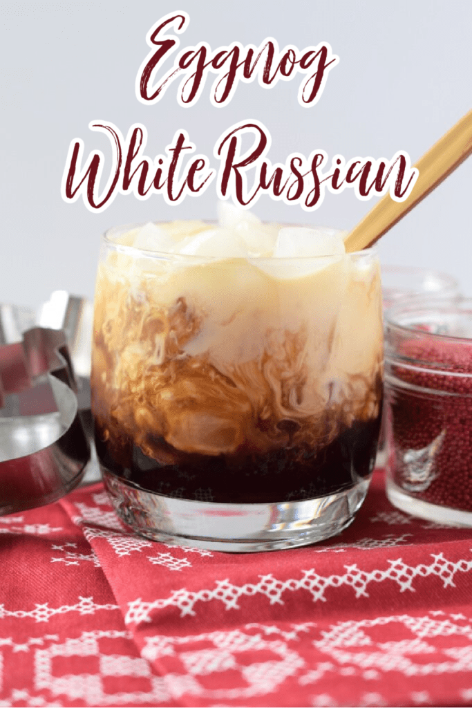 Eggnog White Russian – A holiday spin on a classic cocktail. Made with Kahlua, Vodka, and eggnog. This easy cocktail is sure to be a hit. Eggnog Cocktail | White Russian Recipe | Eggnog White Russian