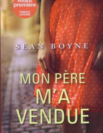 Sean Boyne - Mon père m'a vendue