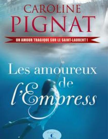 Les amoureux de l Empress - Caroline Pignat