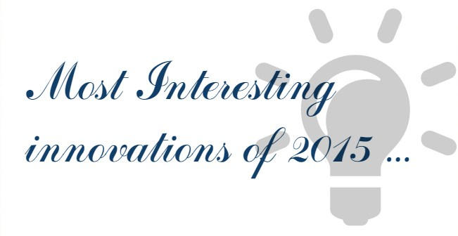 most interesting innovations of 2015 listed by snaild.net