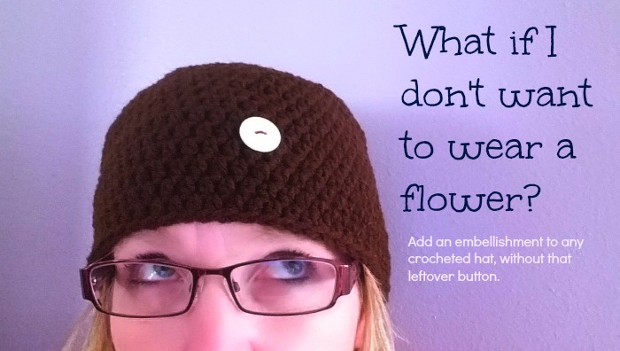 How to add embellishments to any crocheted hat without sewing on a button.