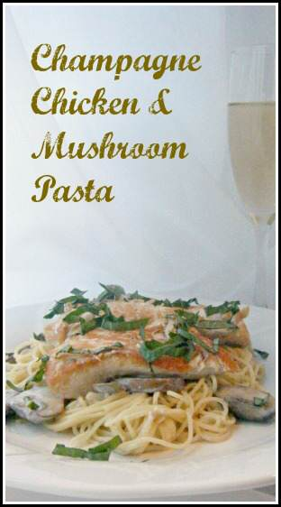 Champagne Chicken & Mushroom Pasta recipe - easy dinner great for New Year's Eve or anytime of year for a special night! SnappyGourmet.com
