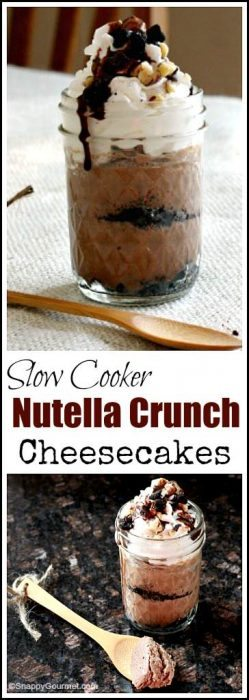 Slow Cooker Nutella Crunch Cheesecakes - Easy homemade nutella and chocolate cheesecake made in individual mason jars in your crockpot! SnappyGourmet.com
