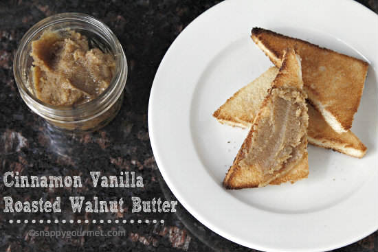 Cinnamon Vanilla Roasted Walnut Butter Homemade recipe| snappygourmet.com