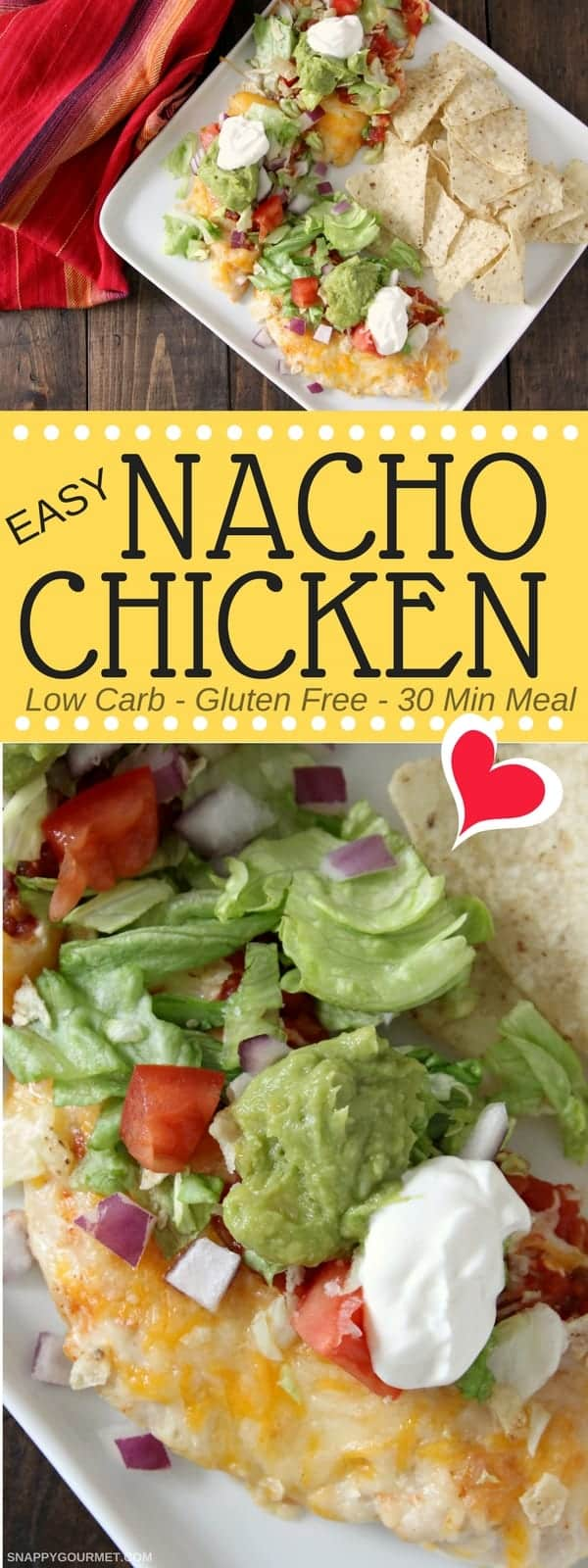Easy Nacho Chicken - best low carb baked chicken recipe. Like loaded nachos but with chicken! Homemade 30 minute meal that is kid friendly and parent approved! #LowCarb #Chicken #CincoDeMayo #SnappyGourmet