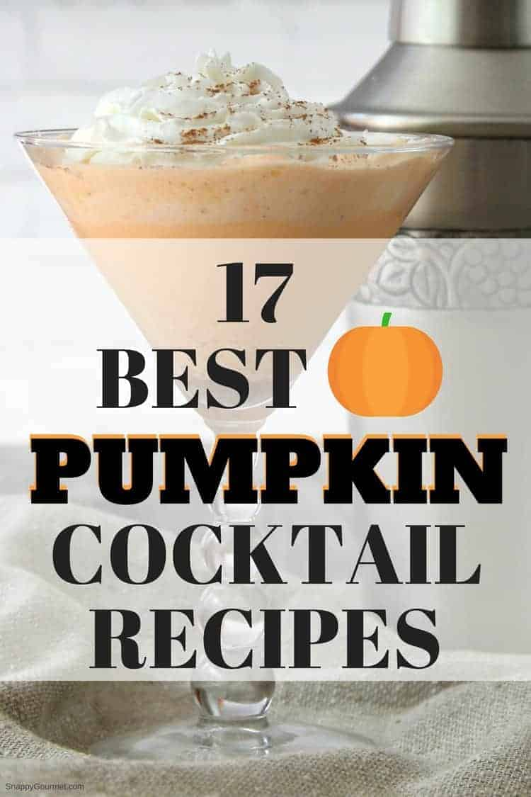 Pumpkin Cocktails - 17 of the best pumpkin cocktail recipes perfect for fall! SnappyGourmet.com