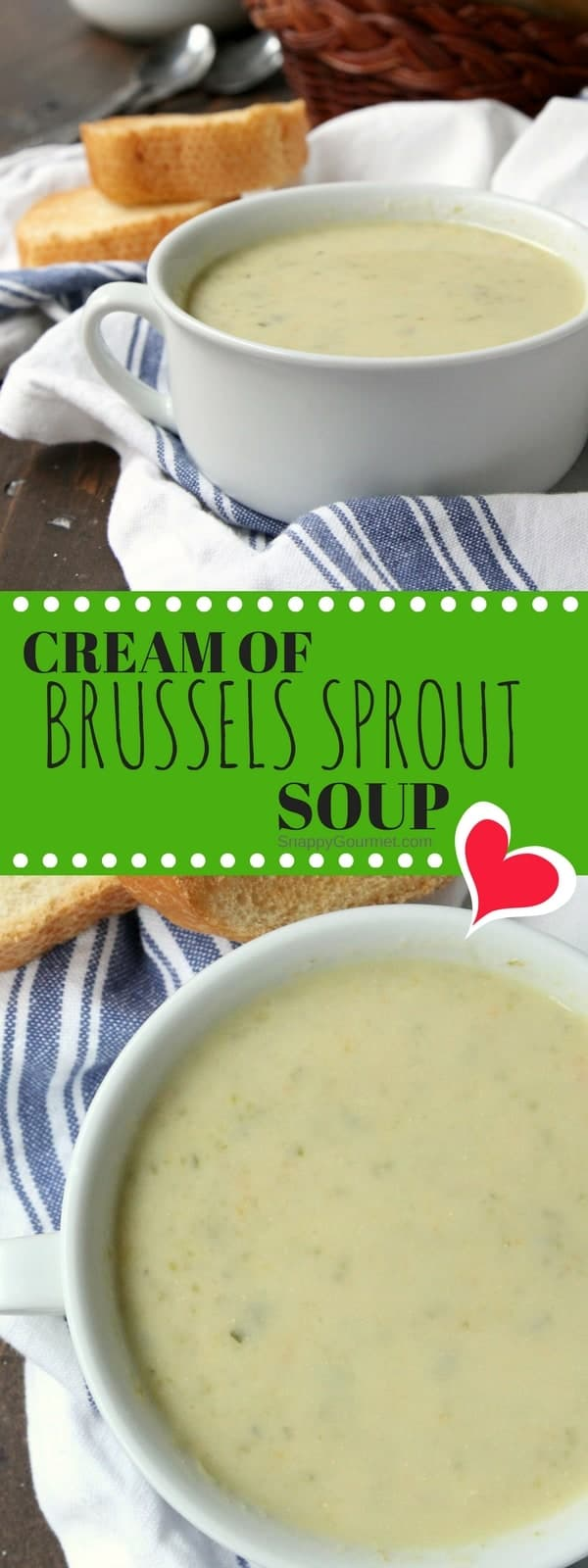 Cream of Brussels Sprout Soup Recipe - easy homemade vegetable soup recipe. SnappyGourmet.com