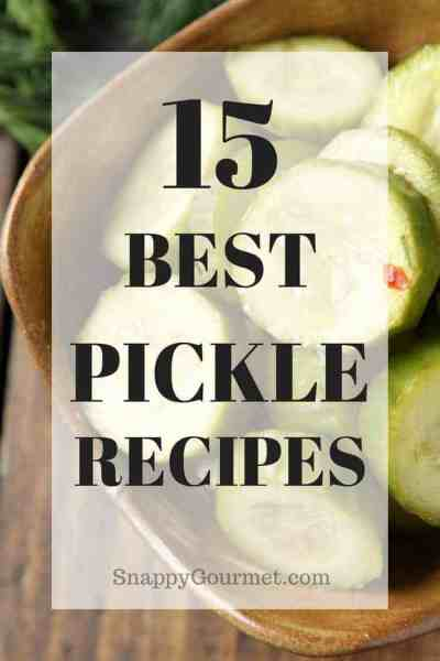 15 Best Pickle Recipes
