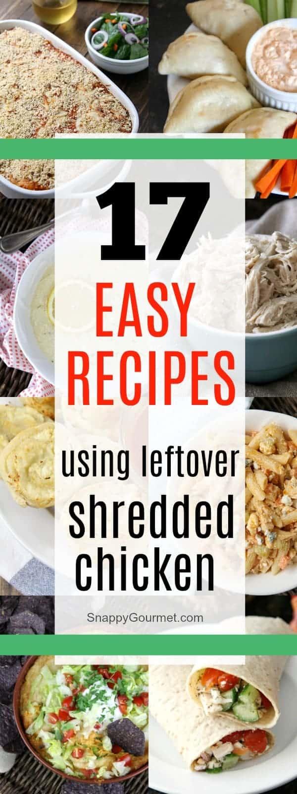 17 easy recipes using leftover chicken! #Chicken #dinner #Recipe #SnappyGourmet #yum #easy #Homemade