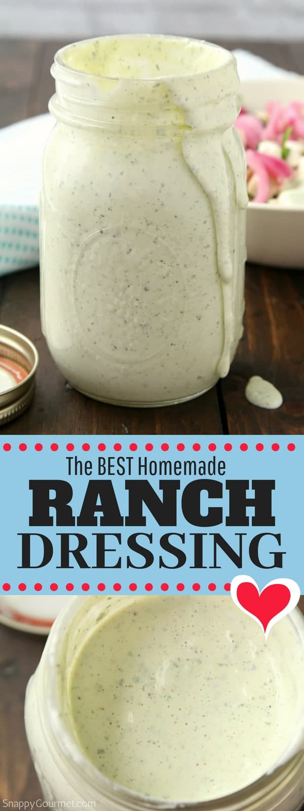 Homemade Ranch Dressing, how to make ranch dressing from scratch with easy ingredients like buttermilk and fresh herbs and spices. You can easily change it up to make it dairy free and other variations. #Ranch #Dressing #Salad #SnappyGourmet #Recipe #Buttermilk #DairyFree