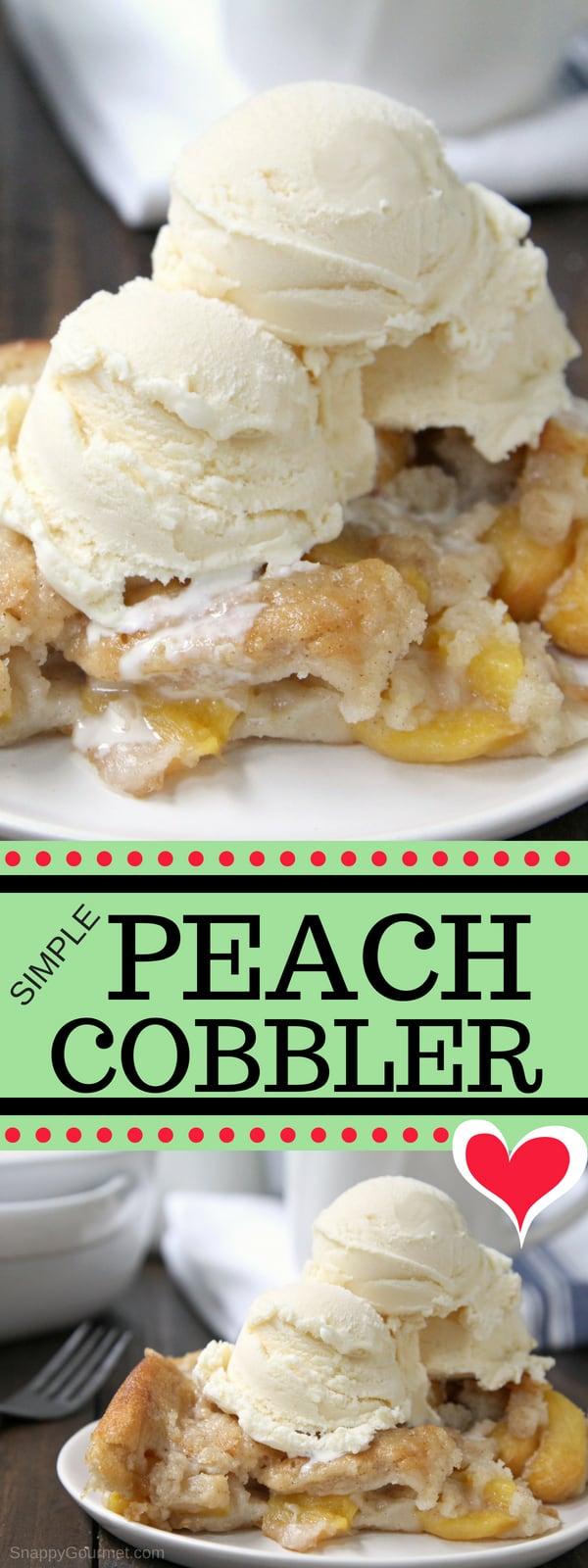 Simple Peach Cobbler recipe - how to make an easy homemade peach cobbler with fresh peaches #Cobbler #Peaches #Dessert #SnappyGourmet #Recipe #Homemade #Summer