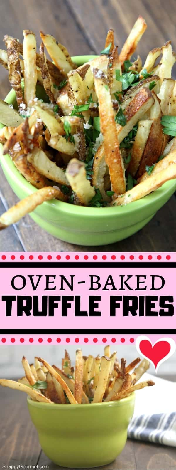 Homemade Oven-Baked Truffle Fries - easy baked french fries recipe with truffle oil, parmesan cheese, and parsley. Bake in the oven or use an air fryer!  #Fries #Truffles #SnappyGourmet #Potato #AirFryer #Parmesan #Vegetable #SideDish
