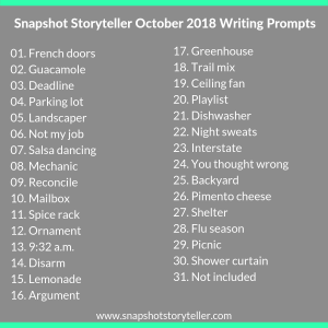 Snapshot Storyteller: October 2018 Writing Prompts -- New month, new prompts. Make it do what it do! | www.snapshotstoryteller.com #amwriting #snapshotstoryteller #creativestoryteller #creative #storyteller #creativewriter #IWrite #WriteOn #writingprompts #writingprompt
