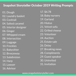Snapshot Storyteller | October 2019 Writing Prompts | www.snapshotstoryteller.com #amwriting #snapshotstoryteller #creativestoryteller #creative #storyteller #creativewriter #IWrite #WriteOn #writingprompt #writingprompts