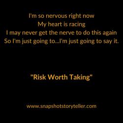 Snapshot Storyteller | Risk Worth Taking | www.snapshotstoryteller.com | #amwriting #SnapshotStoryteller #creativestoryteller #creative #storyteller #creativewriter #IWrite #WriteOn #writersofinstagram #storytellersofinstagram
