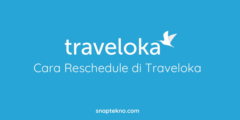 cara reschedule traveloka