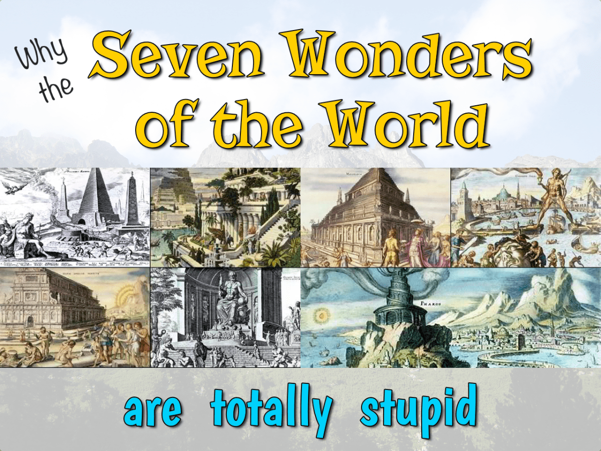 why the seven wonders of the world are totally stupid snarky nomad