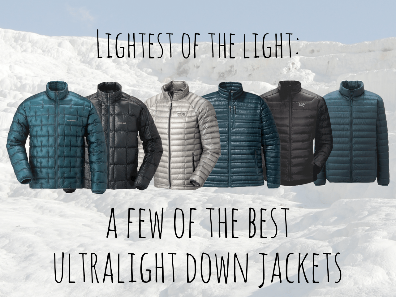 A few of the best ultralight down jackets – Snarky Nomad