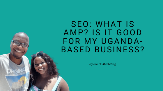 SEO what is google amp? is it good for my uganda based business?