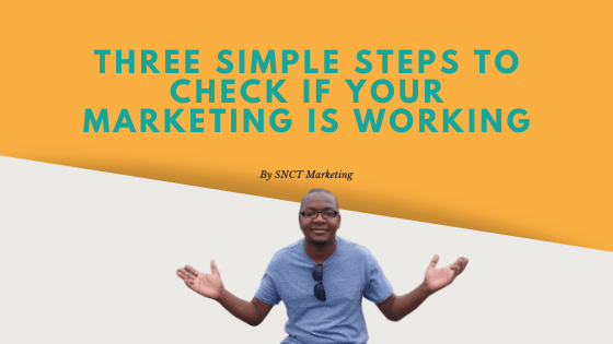 Three-Simple-Steps-to-Check-If-Your-Marketing-is-Working