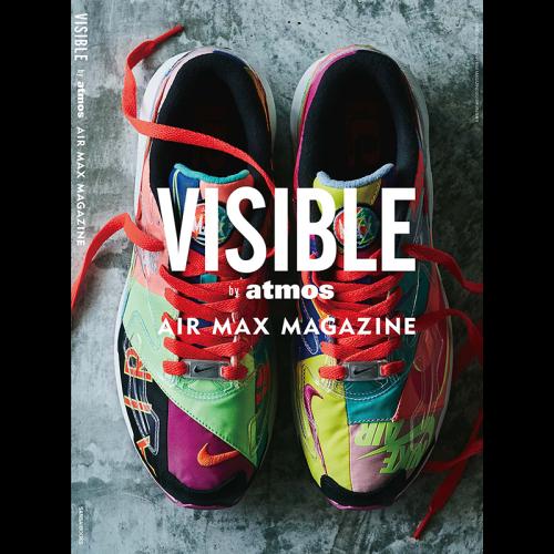 atmos プロデュースの新感覚スニーカーマガジン VISIBLE by atmos AIR MAX MAGAZINE が発売