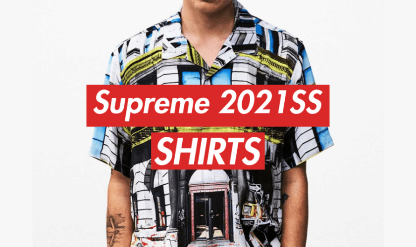 シュプリーム 2021年 春夏 新作 Supreme-2021ss shirts シャツ 一覧