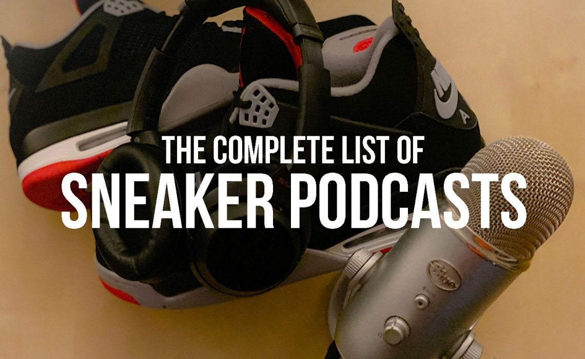 The Complete List of Sneaker Podcasts