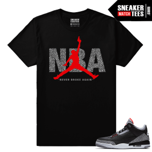 Jordan 3 Black Cement Sneaker tees NBA Never Broke Again