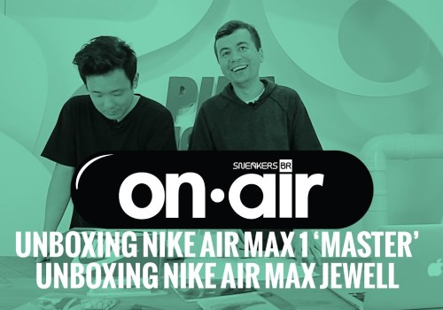 No SneakersBR OnAIR Vol. 3, Tem Unboxing Do Air Max 1 'Master' E Do Novo Air Max Jewell