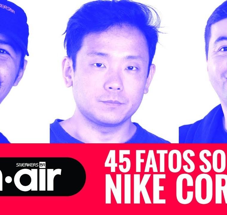 SneakersBR OnAIR Vol. 20: 45 Fatos Sobre O Nike Cortez Que Talvez Você Não Saiba