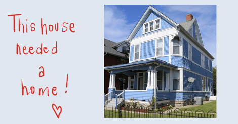 "A real estate image of a cute three story wooden sided blue house with white trim. Along the side of the image is written: ""this house needed a home!"""