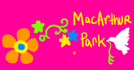 Illustration. Hot pink background. An orange and blue flower, a green vine and flower, a yellow flower, a blue flower, a dove with some vine. And the words: MacArthur Park.