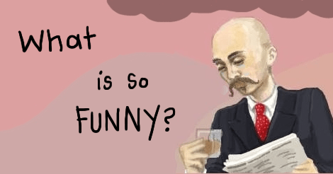 """An illustration of Billy in a suit while reading a newspaper and drinking from what might be Scotch. He looks solemn as he looks into his glass and words next to him say """"What is so funny?"""""""