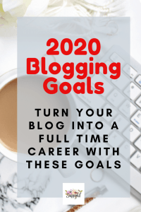 2020 Blogging Goals to Turn Your Blog into a Full Time Career