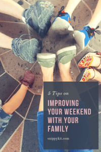 Mom Life || Improving Your Family Weekend
