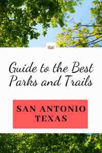 Guide to the Best Parks & Trails around San Antonio