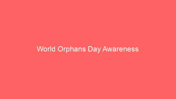 World Orphans Day Awareness 6