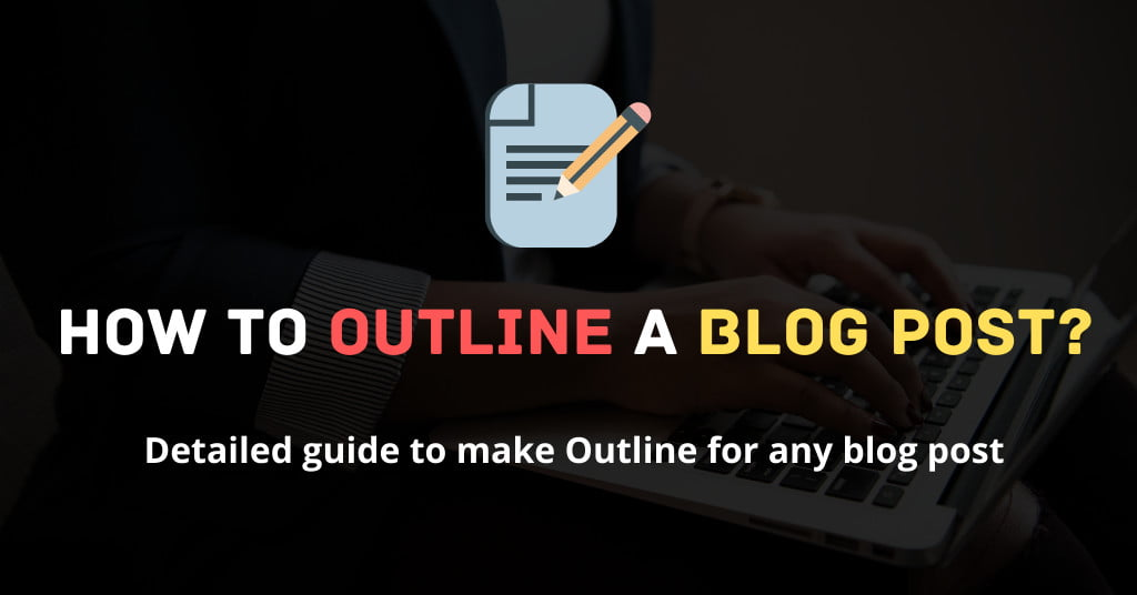 Outline a blog post