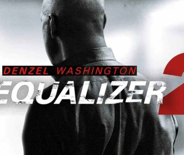The Equalizer  Is An Excellent Sequel With More Intense Action