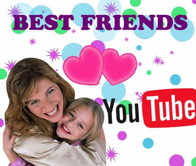 Best Friends Youtube And Stage Moms
