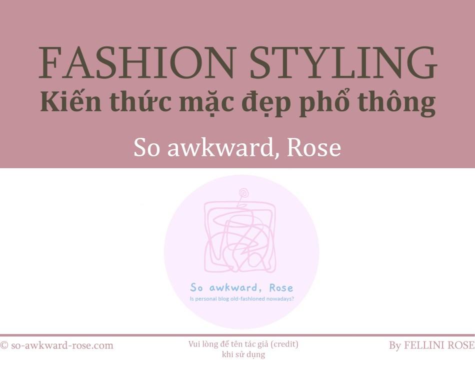 Kiến thức mặc đẹp phổ thông: Hãy subscribe So awkward, Rose để có quà