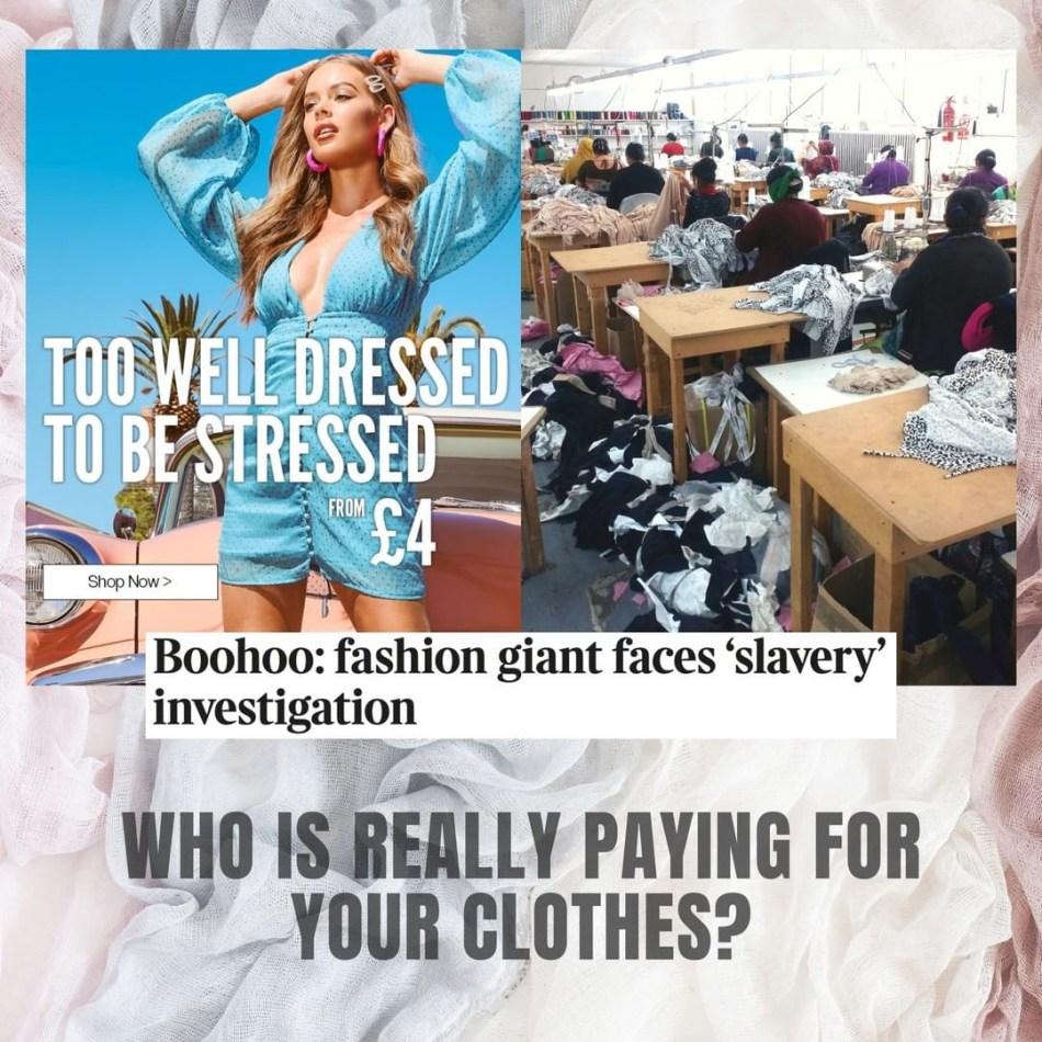 Một chiếc áo của thương hiệu Boohoo được quảng cáo với mức giá bán chỉ 4 Euro. Để người tiêu dùng mua được một sản phẩm rẻ thế này, người lao động phải trả giá thay cho họ.