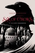 six-of-crows,-tome-2---la-cite-corrompue-912730