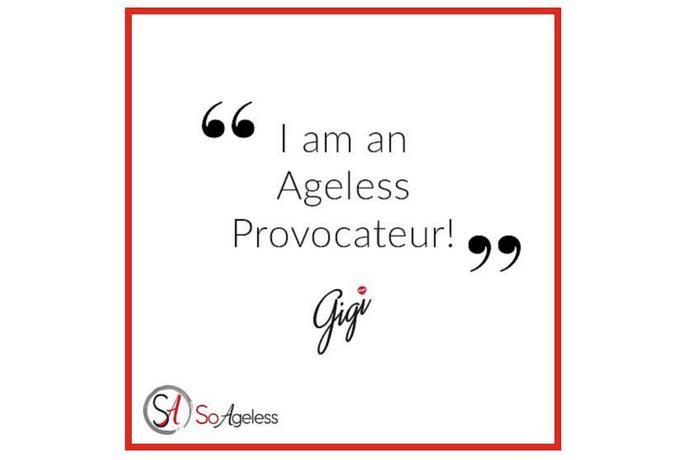 Gigi Schilling: I am an Ageless Provocateur!