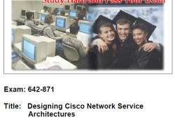CCNA Exam 642-871 – Designing Cisco Network Service Architectures